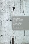 "Plato""s Dialogues and Athenian Politics - a historian""s view"