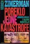 Poreklo jedne katastrofe : Jugoslavija i njeni rušitelji : Voren Zimerman