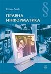 Pravna informatika : uvod u primenu informatike u pravu : Stevan Lilić