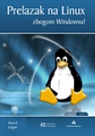 Prelazak na Linux: zbogom Windowsu! + CD