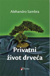 Privatni život drveća : Alehandro Sambra