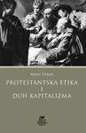 Protestantska etika i duh kapitalizma : Maks Veber