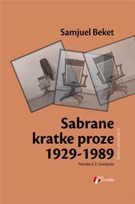 Sabrane kratke proze 1929-1989 : Samjuel Beket