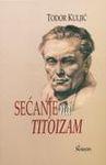 Sećanje na titoizam : između diktata i otpora : Todor Kuljić