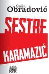 Sestre Karamazić : replika našeg vremena : Saša Obradović