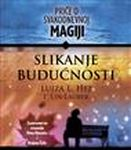 Slikanje budućnosti - Priče o svakodnevnoj magiji : Lin Lauber, Lujza L. Hej