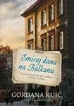 Smiraj dana na Balkanu : Gordana Kuić