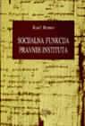 Socijalna funkcija pravnih instituta (Prilog kritici građanskog prava) : Karl Rener