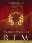 Sport i antički Rim : Igor Stanišić