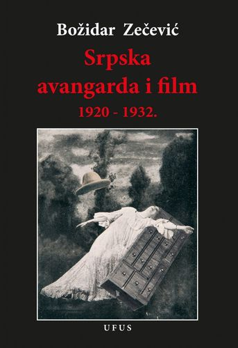 Srpska avangarda i film 1920-1932. : Božidar Zečević