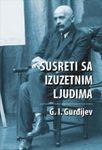 Susreti sa izuzetnim ljudima : Georgij Ivanovič Gurđijev