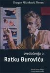 Svedočenja o Ratku Đuroviću