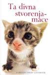 Ta divna stvorenja - mace : Linda Makfarlan, Stjuart Makfarlan