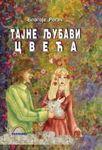 Tajne ljubavi cveća : Blagoje Rogač