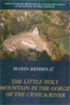 The Little Holy Mountain in the Gorge of the Crnica River