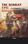 The Serbian Epic Ballads: an anthology