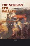The Serbian Epic Ballads: an anthology