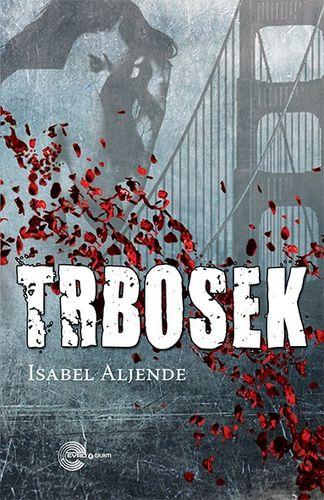 Trbosek : Izabel Aljende
