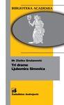 Tri drame Ljubomira Simovića : Zlatko Grušanović