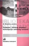 Turizam i životna sredina - koncepcija održivog turizma : Dobrica Jovičić
