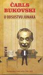 U odsustvu junaka - neobjavljeni eseji i priče 1946-1992. II : Čarls Bukovski
