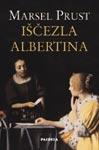 U traganju za izgubljenim vremenom : Iščezla Albertina : Marsel Prust