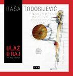 Ulaz u raj ili Kraj istorije : Raša Todosijević