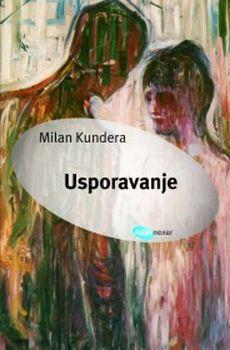 Usporavanje : Milan Kundera