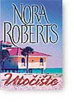 Utočište : Nora Roberts