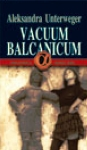 Vacuum Balcanicum : Aleksandra Unterveger