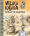 Velika knjiga Roberta Kramba : Robert Kramb