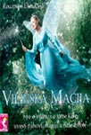 Vilinska magija : sve o vilama i o tome kako uvesti njihovu magiju u naše živote : Rouzmari Elen Gili