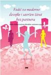 Vodič za moderne devojke i savršen život bez partnera : kako živeti bez partnera - i uživati! : Sara Ajvens