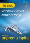 Windows Server administracija: Udžbenik za pripremu ispita MCITP 70-646 + CD