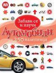 Zabavi se i nauči - Automobili : sa 250 nalepnica