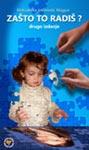 Zašto to radiš : priručnik za zdrav psihički razvoj deteta : Aleksandra Jovanović Mađar