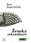Ženska seksualnost : nova psihoanalitička istraživanja : Žanin Šasget Smiržel