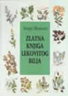 Zlatna knjiga lekovitog bilja : Stojan Marković