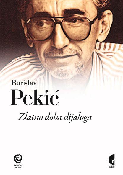 Zlatno doba dijaloga : Borislav Pekić